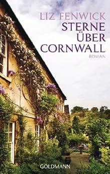 Sterne über Cornwall: Roman von [Fenwick, Liz]