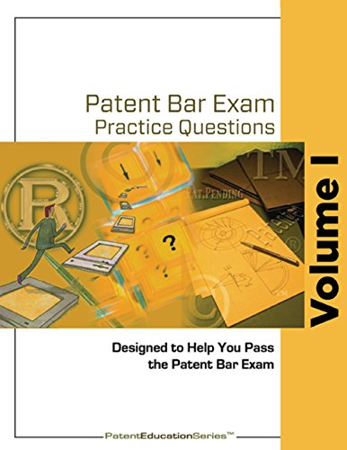 Patent Bar Exam Practice Questions - Volume I (Ed9, Rev 07.2015)