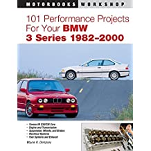 101 Performance Projects for Your BMW 3 Series 1982-2000 (Motorbooks Workshop) by Wayne R. Dempsey (2006-09-15)