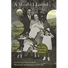 A World I Loved: The Story of an Arab Woman