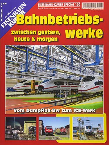 Bahnbetriebswerke: zwischen gestern, heute & morgen (EK-Special)