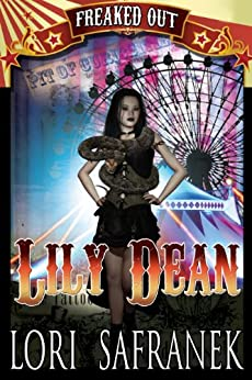Lily Dean (Freaked Out Book 3) by [Safranek, Lori]