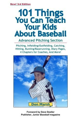 101 Things You Can Teach Your Kids About Baseball by Marsh, Don (2004) Paperback