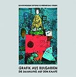 Grafik aus Bulgarien: Die Sammlung Auf dem Kampe -
