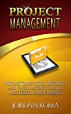PROJECT MANAGEMENT: Hire and Train Virtual Assistants and Freelancers to Build a Successful Online Business + FREE BOOK! (English Edition)