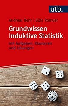 Grundwissen Induktive Statistik: Mit Aufgaben, Klausuren Und Lösungen 2