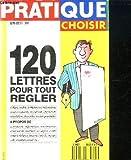 PRATIQUE CHOISIR SEPT/ OCT 1989. 120 LETTRES POUR TOUT REGLER: LITIGES, CONFLITS, CONTESTATIONS, RECLAMATIONS, REMBOURSEMENTS, RESILIATION, OPPOSITIONS, ANNULATIONS, DEMARCHES, RECOURS, POURSUITES......