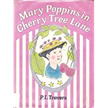 Mary Poppins in Cherry Tree Lane by P. L. Travers (1982-10-01)
