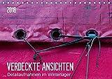 Verdeckte Ansichten - Detailaufnahmen im Winterlager (Tischkalender 2018 DIN A5 quer): Detailaufnahmen von fest verschnürten Segelbooten unter Planen. ... [Kalender] [Apr 01, 2017] Falke, Manuela