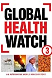 Global Health Watch: An Alternative World Health Report