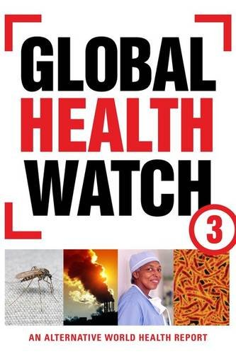 Global Health Watch 3: An Alternative World Health Report