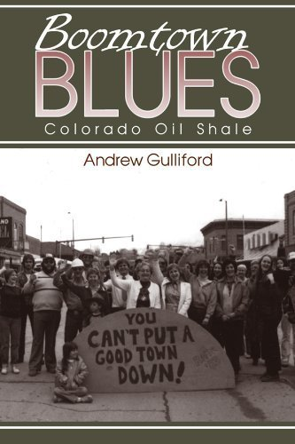 boomtown-blues-colorado-oil-shale-revised-edition-mining-the-american-west-by-andrew-gulliford-2003-