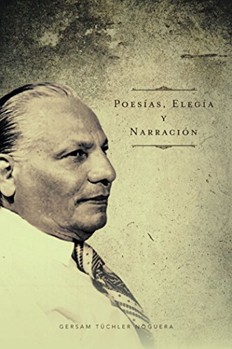 Poesías, Elegía Y Narración por Gersam Tüchler Noguera