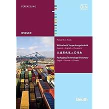 Wörterbuch Verpackungstechnik: Logistik, Marketing, Drucktechnik Deutsch - Englisch - Chinesisch (Beuth Wissen)