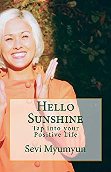 Hello Sunshine: Tap into Your Positive Life by [Myumyun, Sevi]