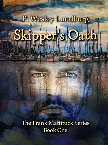 Skipper's Oath (The Frank Mattituck Series Book 1) (English Edition) par P. Wesley Lundburg