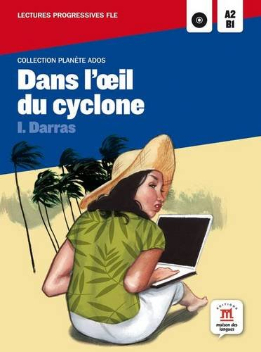 Collection Planète Ados. Dans l'oeil du cyclone + CD: lecture + CD (Fle - Planete Ados)