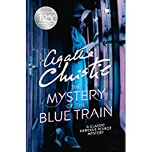 The Mystery of the Blue Train (Poirot) (Hercule Poirot Series Book 6)