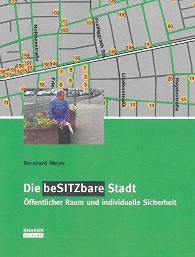 Die besitzbare Stadt: Öffentlicher Raum und individuelle Sicherheit (Berichte aus der Pädagogik) by Bernhard Meyer (2011-09-29)