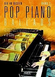 Pop Piano Ballads 2 mit 2 CDs: Die 40 besten Pop Piano Ballads - Für Klavier leicht bis mittelschwer arrangiert