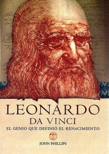 Leonardo da vinci - el genio que definio el renacimiento (World History Biographies) por John Phillips