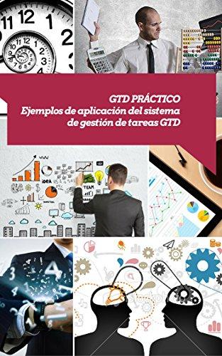 Gtd práctico: ¿Quieres mejorar tu productividad rápidamente? (Asciende a otro nivel: Desarrolla tus Habilidades Directivas nº 13) por Miguel A. de la Vega