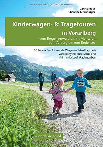 Preisvergleich Produktbild Kinderwagen- & Tragetouren in Vorarlberg: Vom Bregenzerwald bis ins Montafon - Vom Arlberg bis zum Bodensee (Kinderwagen-Wanderungen)