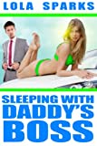 SLEEPING WITH DADDY's BOSS (Erotic Tale of Mr. Randolph and a very naughty...
