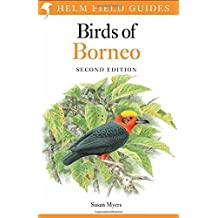 Birds of Borneo 2nd Edition (Helm Field Guides) by Susan Myers (2016-03-10)