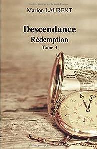 Descendance, tome 3 : Rédemption par Marion Laurent