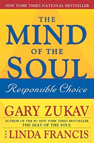The Mind of the Soul: Responsible Choice by Gary Zukav (2004-10-04)