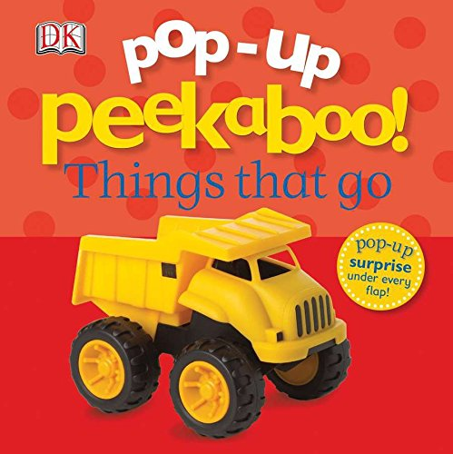 Pop-Up Peekaboo! Things That Go: Pop-Up Surprise Under Every Flap! por Dk