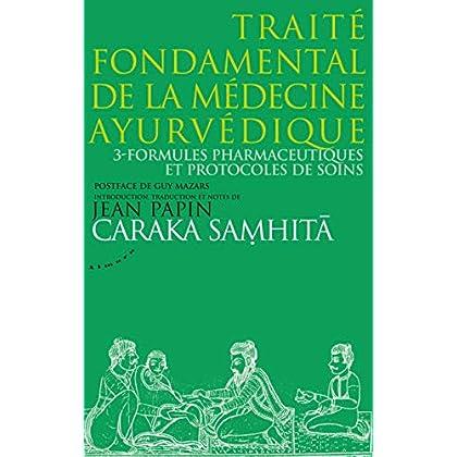 Caraka Samhita - Traité fondamental de la médecine ayurvédique - Tome 3 : Formules pharmaceutiques