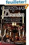 Christmas at Downton: Holiday Foods a...