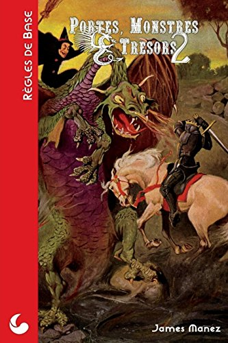 Portes, Monstres & Tresors: Un jeu d'aventures fantastiques par James Manez