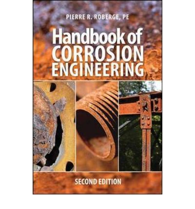 Engineering Corrosion (By Roberge, Pierre ( Author ) [ Handbook of Corrosion Engineering By Jul-2012 Hardcover)