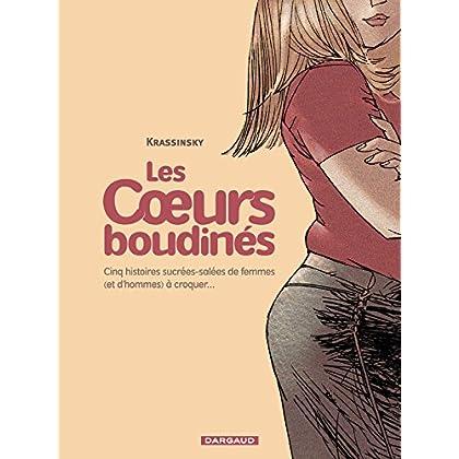 Les Coeurs boudinés  - tome 1 - Cinq histoires sucrées salées de femmes (et d'hommes) à croquer