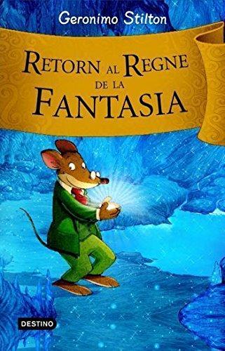Retorn al regne de la fantasia (GERONIMO STILTON. REGNE DE LA FANTASIA) por Geronimo Stilton