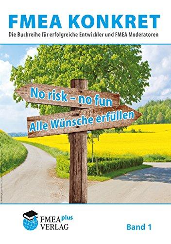 FMEA konkret: Präventive Risikoanalyse konkret mit FMEA plus. Die Buchreihe für erfolgreiche Entwickler, Trainer und Moderatoren.