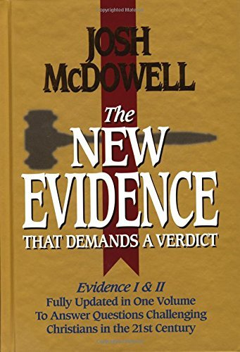 The New Evidence That Demands a Verdict: Fully Updated to Answer the Questions Challenging Christians Today by McDowell, Josh (November 1, 1999) Hardcover