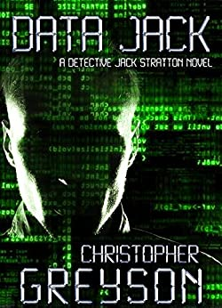 Detective Jack Stratton Mystery Thriller Series: DATA JACK (English Edition)