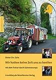 Wir hatten keine Zeit uns zu beeilen: Mit dem Traktor durch Südwesteuropa - Dieter Chr. Ochs