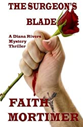 The Surgeon's Blade: Volume 3 (The Diana Rivers Mysteries) by Faith Mortimer (2015-01-25)