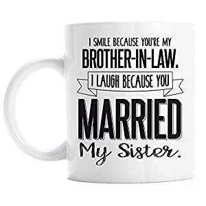 51II5mKr9TL. SS300  - Funny Brother in Law Mug I Smile Because You're My Brother In Law I Laugh Because You Married My Sister Gifts for Brother in Law