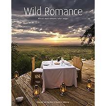 Wild Romance: Africa's Most Romantic Safari Lodges