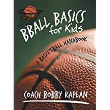 Bball Basics for Kids: A Basketball Handbook (English Edition)
