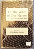 On the Wires of Our Nerves: Art of Electroacoustic Music