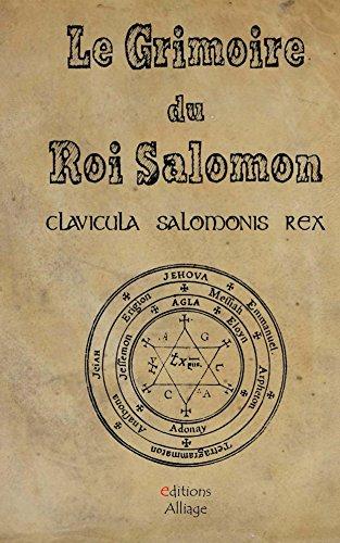 Le Grimoire du Roi Salomon: La clavicule du Roi salomon - Clavicula Salmonis Rex par Le Salomon