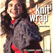 Knit and Wrap: 25 Capelets, Cowls and Collars