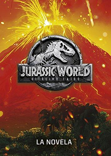 Jurassic World. The fallen kingdom. The novel